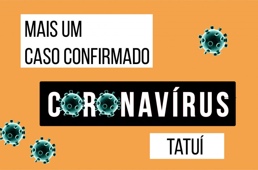 Tatuí registra segundo caso de coronavírus.